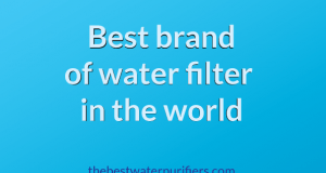 best brand of water filter