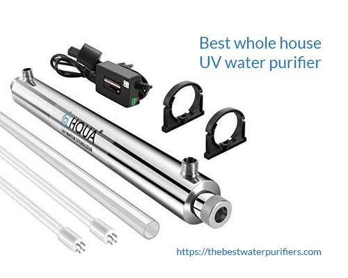 Best Whole House UV Water Purifier